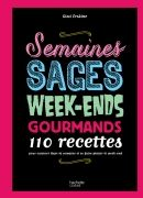 Semaines sages, week-ends gourmands