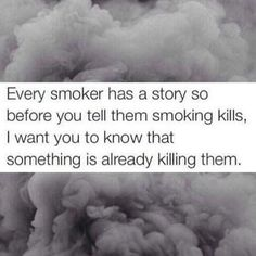 Every Smoker Has A Story quotes quote sad quotes depression quotes sad life…