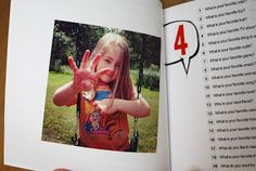 20 Questions to ask your child every year around their birthday staring at age 3. Put the answers in a book and do it every year to watch the answers change. By Reaves, party of four: Morgan : 4 years : 20 Questions