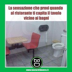 La posizione più odiata... #bastardidentro #ristorante #tavolo #bagno #ipnoticamentebastardidentro www.bastardidentro.it