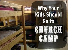 4 Reasons Your Kids Should Experience Church Camp.