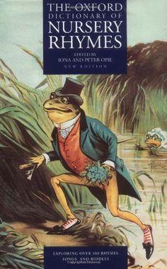 The Oxford Dictionary of Nursery Rhymes (Oxford Dictionary of Nusery Rhymes) by Iona Opie http://www.amazon.co.uk/dp/0198600887/ref=cm_sw_r_pi_dp_ZuTqub0MRJ5B9
