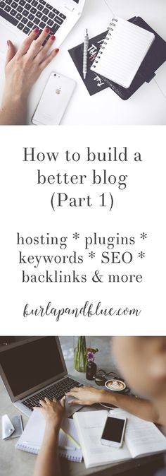 Blogging Tips! How to Build a Better Blog-Part 1. Includes information on choosing your blogging passion, domain names, plugins, keywords, SEO, backlinks and more!
