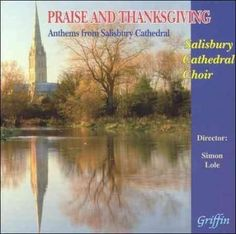 Salisbury Cathedral Boys & Girls Choir - Praise And Thanksgiving: Anthems From Salisbury Cathedral