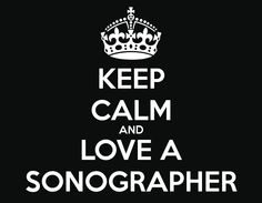 KEEP CALM AND LOVE A SONOGRAPHER - KEEP CALM AND CARRY ON Image ...