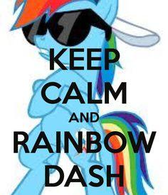 KEEP CALM AND RAINBOW DASH