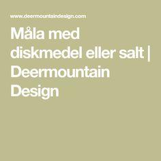 Måla med diskmedel eller salt | Deermountain Design