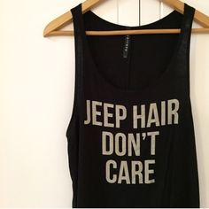Jeep Hair, Don't Care Top Restocked!! For my Jeep lovers. Super cute. Fits loosely. Available in S-M-L. Only one large available. Bundle for 10% off. No Paypal. No trades. No offers will be considered unless you use the make me an offer feature.     Please follow  Instagram: BossyJoc3y  Blog: www.bossyjocey.com Tops Tank Tops