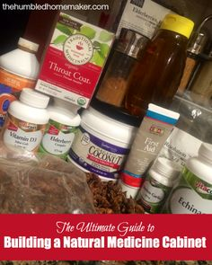 The Ultimate Guide to Building a Natural Medicine Cabinet - The Humbled Homemaker #AlternativeHealth http://eclipcity.com