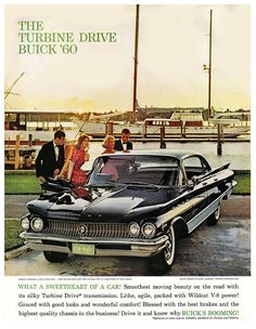 1960 Buick Electra 225 Riviera Sedan Original Vintage Print Ad Old Buick Ads Vintage Advertisements, Vintage Ads, Vintage Posters, Vintage Trucks, Vintage Designs, 1960s Cars, Retro Cars, Us Cars, Sport Cars