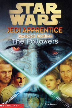Jedi Apprentice Special Edition: The Followers - Wookieepedia - Wikia Anakin Obi Wan, Anakin Skywalker, Saga, Groups Poster, Star Wars Books, Lando Calrissian, Star Wars Comics, Jedi Knight
