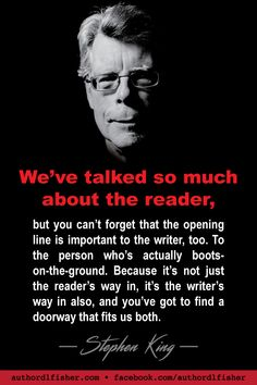 It's not just the reader's way in to your story. From Stephen King who has been turning out bestsellers for several decades. Writer Tips, Book Writing Tips, Writer Quotes, Writing Skills, Writing Corner, Stephen King Quotes, Stephen King It, Writing Motivation, Writers Write