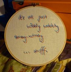 """Dr Who embroidery quote - """"It's all just wibbley wobbly timey-wimey stuff"""""""