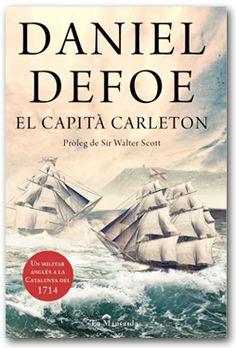 Defoe, Daniel. El Capità Carleton : un militar anglès a la Catalunya del 1714.