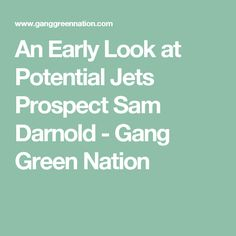 An Early Look at Potential Jets Prospect Sam Darnold - Gang Green Nation