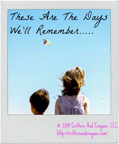 These Are The Days We'll Remember...At The Laredo Kite Festival.  By Critters And Crayons.