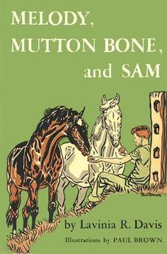 Melody, Mutton Bone, And Sam by Lavinia R. Horse Books, Animal Books, Vintage Children's Books, Antique Books, Horse Story, Paul Brown, Horse Posters, Best Children Books, Brown Horse