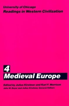University of Chicago Readings in Western Civilization, Volume 4: Medieval Europe