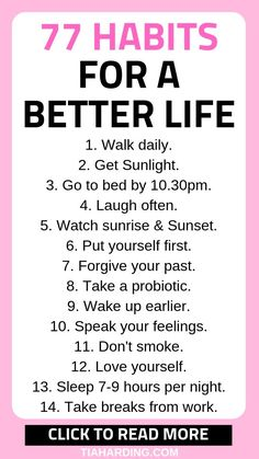 Habits For A Better Life 77 habits you can try to create a positive mindset and happy life. Click the pin to read habits you can try to create a positive mindset and happy life. Click the pin to read more! Good Habits, Healthy Habits, Healthy Mind, How To Stay Healthy, Healthy Snacks, Mental Training, Self Care Activities, Self Improvement Tips, How To Wake Up Early