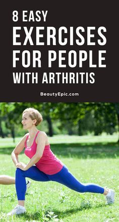 Exercises for Arthritis:Exercise reduces joint pain, stiffness in joints and improves flexibility, mobility, mood and overall experience.