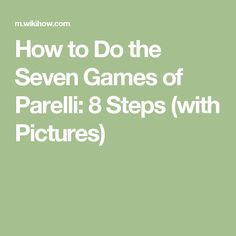 How to Do the Seven Games of Parelli: 8 Steps (with Pictures)