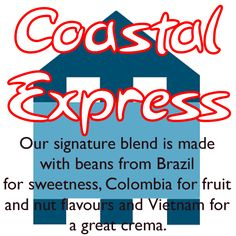 Coastal Express Blend our signature blend is made with beans from Brazil for sweetness, Colombia for fruit and nut flavours and India for a great crema Kent Coast, Fresh Coffee Beans, Blended Coffee, Coastal