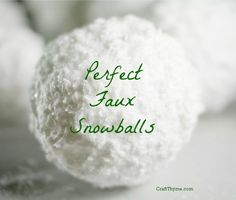 How to make perfect faux snowballs #Christmas #Craft