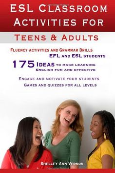 ESL Classroom Activities for Teens and Adults: ESL games, fluency activities and grammar drills for EFL and ESL students. by Shelley Ann Vernon http://www.amazon.com/dp/1478213795/ref=cm_sw_r_pi_dp_93M8tb15C1881