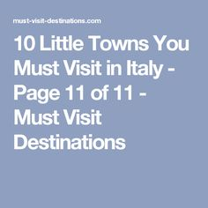 10 Little Towns You Must Visit in Italy - Page 11 of 11 - Must Visit Destinations