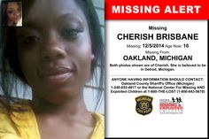 CHERISH BRISBANE, Age Now: 16, Missing: 12/05/2014. Missing From OAKLAND, MI. ANYONE HAVING INFORMATION SHOULD CONTACT: Oakland County Sheriff's Office (Michigan) 1-248-652-4617.