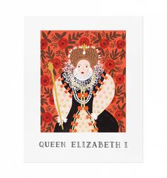 Queen Elizabeth I Illustrated Art Print by Anna Bond for The Rifle Paper Company