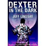 Dexter in the Dark: A Novel (Hardcover)By Jeff Lindsay