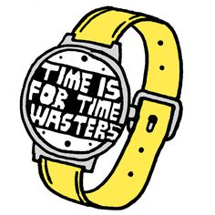 'Time is For Time Wasters' by Jody Barton