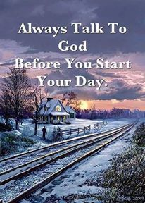 How important it is to speak to God each morning.