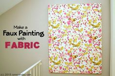 Sew Can Do: Tutorial Time: Faux Painting Wall Art Using Fabric & Fabric Paint for a dimensional, textured look.