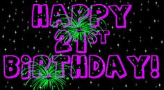 Happy birthday card for 21st | Alex Fulford Clairvoyant-Medium: HAPPY 21st BIRTHDAY Ashley