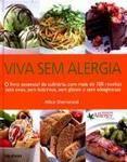 Viva Sem Alergia - O Livro Essencial de Culinária com Mais de 100 Receitas Sem Ovos, Sem Glúten...