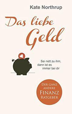 Das liebe Geld: Sei nett zu ihm, dann ist es immer bei dir von Kate Northrup http://www.amazon.de/dp/3957360013/ref=cm_sw_r_pi_dp_Rbrdxb01PC35S