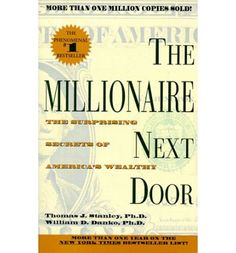 The Millionaire Next Door by Thomas Stanley- surprising truths and great wealth-building tips for everyone
