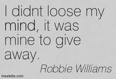 quotes robbie williams - Pesquisa Google