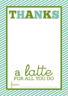 Thanks a latte free printable gift card holder teacher Thanks for all you do gifts
