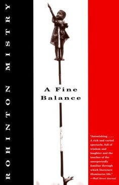 A Fine Balance by Rohinton Mistry. From my Six Out of Five List.