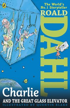 What happened after the first visit to Willy Wonka's chocolate factory? Find out with the brilliant book, CHARLIE AND THE GREAT GLASS ELEVATOR by Roald Dahl, illustrated by Quentin Blake.