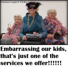These are truly my kind of grannies!!   The greatest grannies EVER!