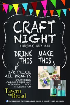 "Come on down to Tavern on Broad's ""Craft Night."" You can sip on craft beer specials while making Pinterest come to life on Thursday, July 16th from 6-9PM. We'll have awesome crafts for you to make while enjoying ½ price on all draft beers."