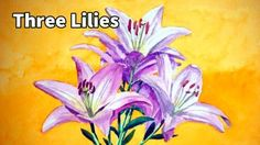 How to paint Three Pink Lilies in Watercolor - Online Art Lessons