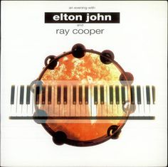 An Evening with Elton John & Ray Cooper - One of the best concerts I've ever seen.