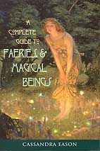 105 best spiritual magical books images on pinterest tarot decks complete guide faeries complete guide to faeries and magical beings by cassandra ea tour an enchanted world with this book by cassandra eason fandeluxe Gallery