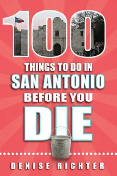 """""""100 Things To Do in San Antonio Before You Die"""" (Reedy Press, 2016). Check out pages 122-124 for a """"Fun With Kids"""" list that'll give you ideas galore!"""