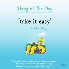 take it easy #slang #voc #ELT